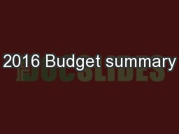2016 Budget summary PowerPoint PPT Presentation