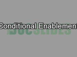 Conditional Enablement