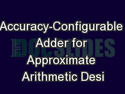 Accuracy-Configurable Adder for Approximate Arithmetic Desi