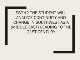 SS7H2 The student will analyze continuity and change in Sou