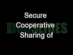 Secure Cooperative Sharing of
