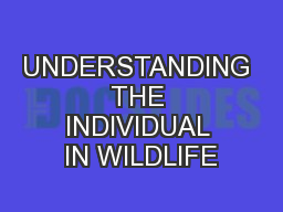 UNDERSTANDING THE INDIVIDUAL IN WILDLIFE PowerPoint PPT Presentation