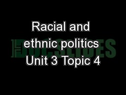 Racial and ethnic politics Unit 3 Topic 4