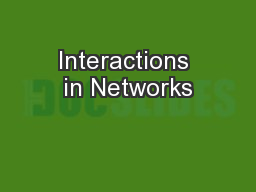 Interactions in Networks