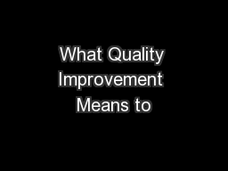 What Quality Improvement Means to