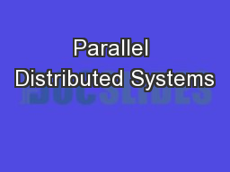 Parallel Distributed Systems