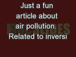 Just a fun article about air pollution.  Related to inversi