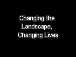 Changing the Landscape, Changing Lives