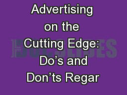 Advertising on the Cutting Edge:  Do�s and Don�ts Regar