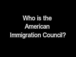 Who is the American Immigration Council?