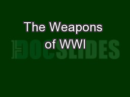 The Weapons of WWI