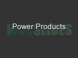 Power Products PowerPoint PPT Presentation