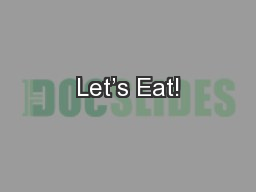 Let's Eat! PowerPoint PPT Presentation