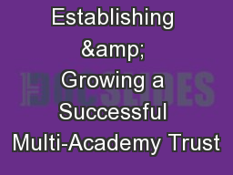 Establishing & Growing a Successful Multi-Academy Trust PowerPoint PPT Presentation