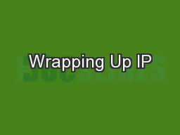 Wrapping Up IP
