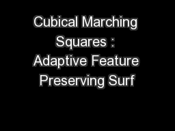 Cubical Marching Squares : Adaptive Feature Preserving Surf