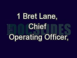 1 Bret Lane, Chief Operating Officer,