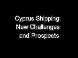 Cyprus Shipping: New Challenges and Prospects