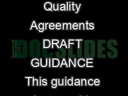 Guidance for Industry Contract Manufacturing Arrangements for Drugs Quality Agreements DRAFT GUIDANCE This guidance document is being di stributed for comment purposes only