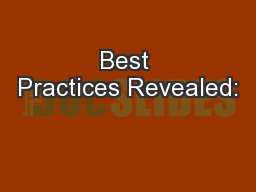 Best Practices Revealed: PowerPoint PPT Presentation