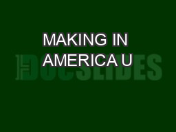MAKING IN AMERICA U