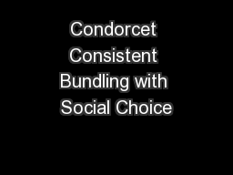 Condorcet Consistent Bundling with Social Choice