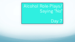 Alcohol Role-Plays/Saying