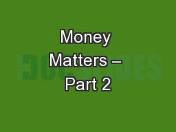 Money Matters – Part 2 PowerPoint PPT Presentation