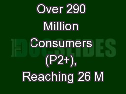 TV Delivers Over 290 Million Consumers (P2+), Reaching 26 M PowerPoint PPT Presentation