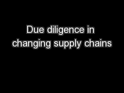 Due diligence in changing supply chains