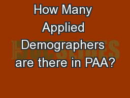 How Many Applied Demographers are there in PAA?