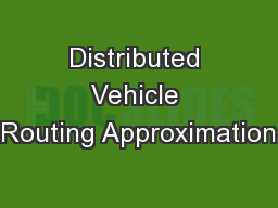 Distributed Vehicle Routing Approximation