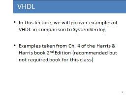 In this lecture, we will go over examples of VHDL in compar