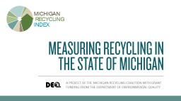 A PROJECT OF THE MICHIGAN RECYCLING COALITION WITH GRANT FU PowerPoint PPT Presentation