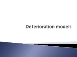 Deterioration models PowerPoint PPT Presentation