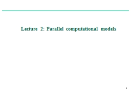 1 Lecture 2: Parallel computational models PowerPoint PPT Presentation