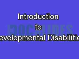 Introduction to Developmental Disabilities PowerPoint PPT Presentation