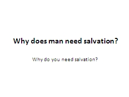 Why does man need salvation?