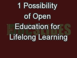 1 Possibility of Open Education for Lifelong Learning PowerPoint PPT Presentation