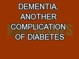 DEMENTIA, ANOTHER COMPLICATION OF DIABETES