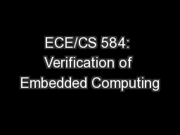ECE/CS 584: Verification of Embedded Computing