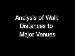 Analysis of Walk Distances to Major Venues