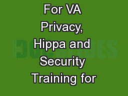Directions For VA Privacy, Hippa and Security Training for