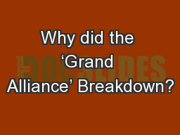 Why did the �Grand Alliance� Breakdown?