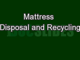 Mattress Disposal and Recycling PowerPoint PPT Presentation