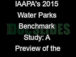 IAAPA's 2015 Water Parks Benchmark Study: A Preview of the