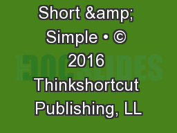 Short & Simple • © 2016 Thinkshortcut Publishing, LL