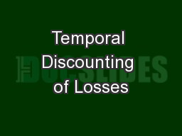 Temporal Discounting of Losses