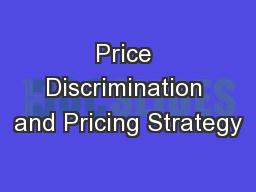 Price Discrimination and Pricing Strategy