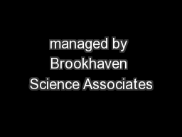 managed by Brookhaven Science Associates